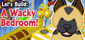 Let's Build- A Wacky Bedroom FEATURE