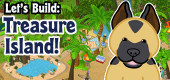 Let's Build - Treasure Island FEATURE