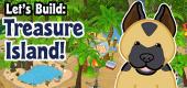 Let's Build - Treasure Island FEATURE