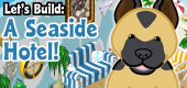Let's Build a Seaside Hotel FEATURE