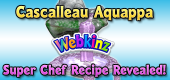 Cascalleau Aquappa - Super Chef Recipe Revealed - Featured Image