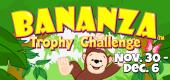 Bananza Trophy Challenge FEATURE
